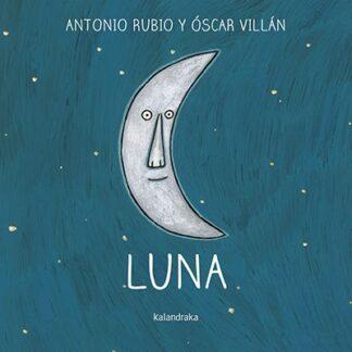 Portada LUNA.(DE LA CUNA A LA LUNA) - RUBIO, ANTONIO - KALANDRAKA