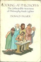 Portada LOOKING AT PHILOSOPHY : THE UNBEARABLE HEAVINESS OF PHILOSOPHY MADE LIGHTER - DONALD PALMER - MAYFIELD PUBLISHING COMPANY