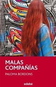 Portada MALAS COMPAÑÍAS - BORDONS GANGAS, PALOMA - EDEBE