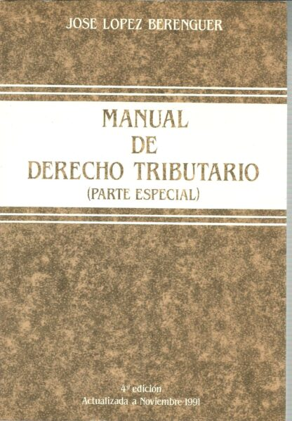 Portada MANUAL DE DERECHO TRIBUTARIO (PARTE ESPECIAL) - JOSE LOPEZ BERENGUER - JACARYAN