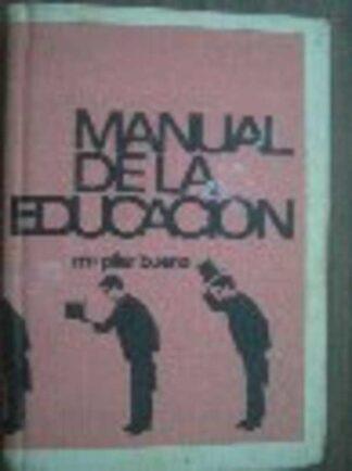 Portada MANUAL DE LA EDUCACION - PILAR BUENO - RODEGAR
