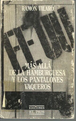 Portada MAS ALLA DE LA HAMBURGUESA Y LOS PANTALONES VAQUEROS - RAMON VILARO - EL PAIS