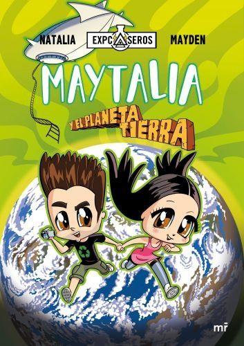 Portada MAYTALIA Y EL PLANETA TIERRA - NATALIA / MAYDEN - PLAZA Y JANES