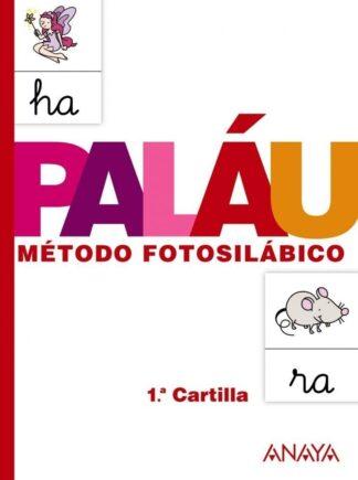 Portada MÉTODO FOTOSILÁBICO: 1.ª CARTILLA. - ANTONIO PALÁU FERNÁNDEZ / DOLORES OSORO PANTIGA - ANAYA
