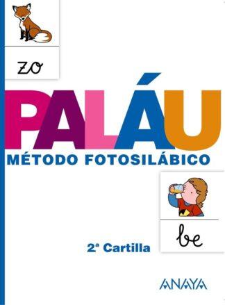 Portada MÉTODO FOTOSILÁBICO: 2.ª CARTILLA. - ANTONIO PALÁU FERNÁNDEZ / DOLORES OSORO PANTIGA - ANAYA