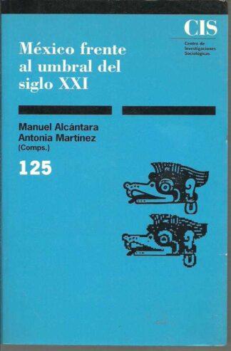 Portada MEXICO FRENTE AL UMBRAL DEL SIGLO XXI - MANUEL ALCANTARA, ANTONIA MARTINEZ - CENTRO DE INVESTIGACIONES SOCIOLOGICAS