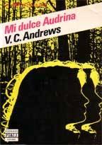 Portada MI DULCE AUDRINA - V  C  ANDREWS - PLAZA Y JANES