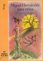 Portada MIGUEL HERNANDEZ PARA NIÑOS - FRANCISCO ESTEVE - EDICIONES DE LA TORRE