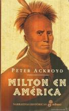 Portada MILTON EN AMERICA - PETER ACKROYD - EDHASA