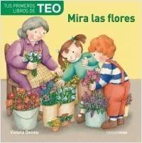 Portada MIRA LAS FLORES - DENOU, VIOLETA - CIRCULO DE LECTORES