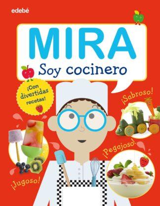 Portada MIRA - SOY COCINERO - AA.VV. - EDEBE