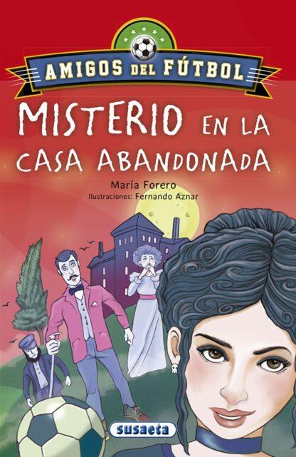Portada MISTERIO EN LA CASA ABANDONADA - FORERO CALDERÓN, MARÍA - SUSAETA