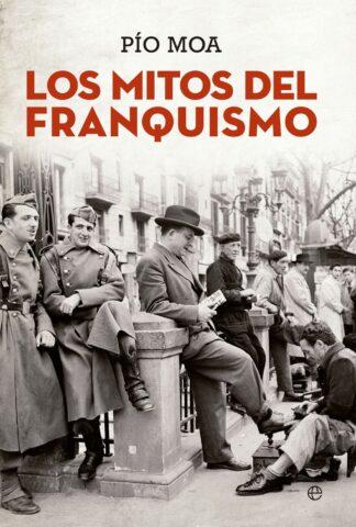 Portada MITOS DEL FRANQUISMO,LOS - MOA,PIO - LA ESFERA DE LOS LIBROS