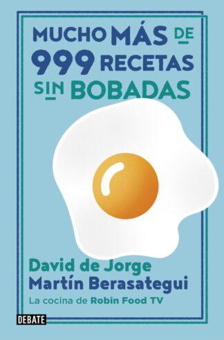 Portada MUCHO MAS DE 999 RECETAS SIN BOBADAS - JORGE, DAVID DE/BERASATEGUI, MARTIN -