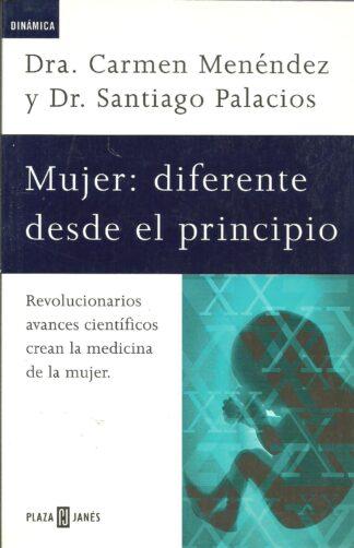 Portada MUJER: DIFERENTE DESDE EL PRINCIPIO - DRA CARMEN MENEDEZ Y DR SANTIAGO PALACIOS - PLAZA Y JANES