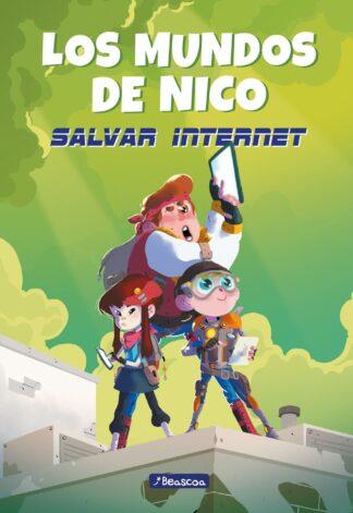 Portada MUNDOS DE NICO, LOS 1 - SALVAR INTERNET - SEGURA, NICOLAS - BEASCOA