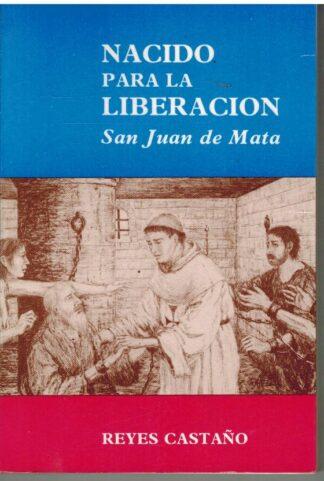 Portada NACIDO PARA LA LIBERACION. SAN JUAN DE MATA - REYES CASTAÑO - SECRETARIADO TRINITARIO