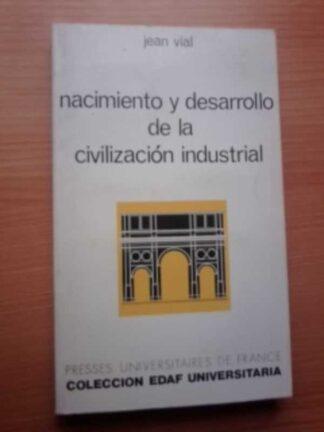 Portada NACIMIENTO Y DESARROLLO DE LA CIVILIZACION INDUSTRIAL - JEAN VIAL - EDAF