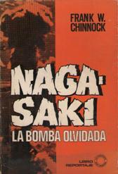 Portada NAGASAKI LA BOMBA OLVIDADA - FRANK W. CHINNOCK - BRUGUERA
