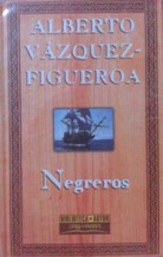 Portada NEGREROS - ALBERTO VAZQUEZ-FIGUEROA - ORBIS FABBRI
