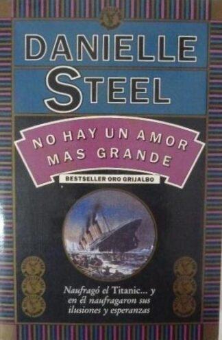 Portada NO HAY UN AMOR MAS GRANDE - DANIELL STEEL - GRIJALBO