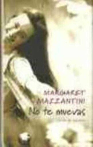 Portada NO TE MUEVAS - MARGARET MAZZANTINI - CIRCULO DE LECTORES