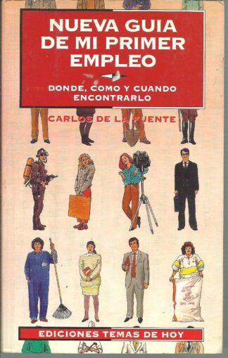 Portada NUEVA GUIA DE MI PRIMER EMPLEO - CARLOS DE LA FUENTE - TEMAS DE HOY