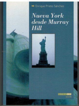 Portada NUEVA YORK DESDE MURRAY HILL - ENRIQUE PRIETO SANCHEZ - MORANDI