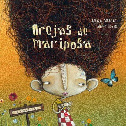 Portada OREJAS DE MARIPOSA -  LUISA AGUILAR - KALANDRAKA