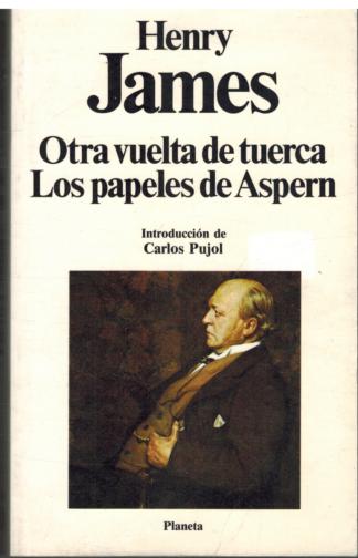 Portada OTRA VUELTA DE TUERCA  LOS PAPELES DE ASPERN - HENRY JAMES - PLANETA