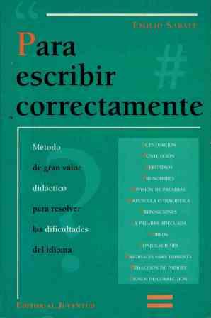 Portada PARA ESCRIBIR CORRECTAMENTE - EMILIO SABATE - JUVENTUD