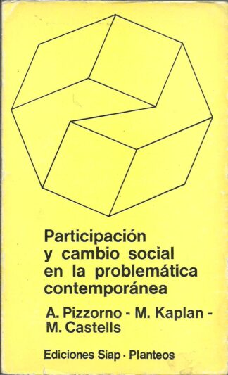 Portada PARTICIPACION Y CAMBIO SOCIAL EN LA PROBLEMATICA CONTEMPORANEA - A.PIZZORNO-M.KAPLAN-M.CASTELLS - SIAP.PLANTEOS