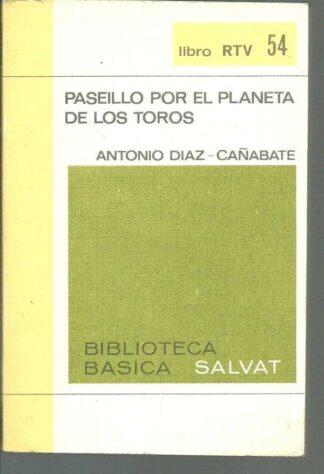 Portada PASEILLO POR EL PLANETA DE LOS TOROS - ANTONIO DIAZ CAÑABATE - BIBLIOTECA BASICA SALVAT