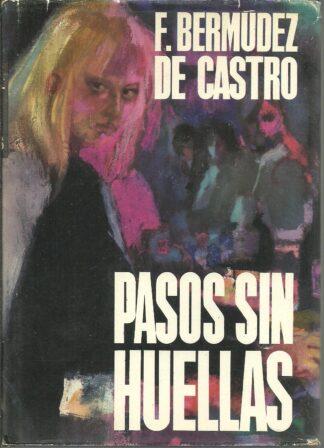 Portada PASOS SIN HUELLAS - F BERMUDEZ DE CASTRO - PLANETA INTERNACIONAL