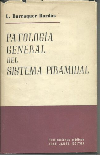 Portada PATOLOGIA GENERAL DEL SISTEMA PIRAMIDAL - L BARRAQUER BORDAS - JOSE JANES