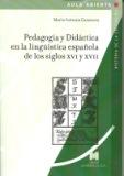 Portada PEDAGOGIA Y DIDACTICA EN LA LINGUISTICA ESPAÑOLA DE LOS SIGLOS XVI Y XVII - MARIA ANTONIA CASANOVA - LA MURALLA