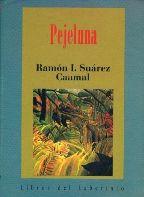 Portada PEJELUNA - RAMON I. SUAREZ CAAMAL - LIBROS DEL LABERINTO