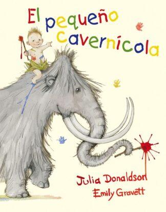 Portada PEQUE O CAVERNICOLA EL - DONALDSON JULIA / GRAVETT EMILY -
