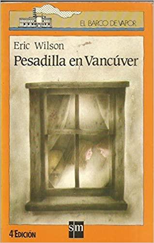 Portada PESADILLA EN VANCUVER - ERIC WILSON - SM