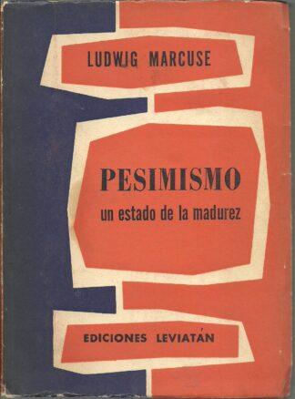 Portada PESIMISMO. UN ESTADO DE LA MADUREZ - LUDWIG MARCUSE - LEVIATAN