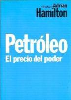 Portada PETROLEO. EL PRECIO DEL PODER - ADRIAN HAMILTON - PLANETA