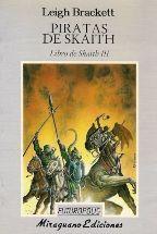Portada PIRATAS DE SKAITH. LIBRO DE SKAITH III - LEIGH BRACKETT - MIRAGUANO
