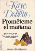 Portada PROMETEME EL MAÑANA - KAYE DOBKIN - MARTINEZ ROCA
