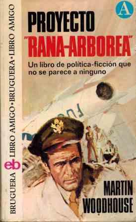 Portada PROYECTO RANA ARBOREA - MARTIN WOODHOUSE - BRUGUERA