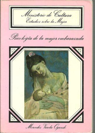 Portada PSICOLOGIA DE LA MUJER EMBARAZADA - MERCEDES VARELA OGANDO - REVISION BIBLIOGRAFIA