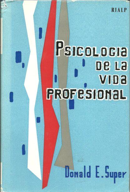 Portada PSICOLOGIA DE LA VIDA PROFESIONAL - DONALD E.SUPER - RIALP