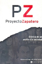 Portada PZ PROYECTO ZAPATERO - IGNACIO ARSUAGA Y M. VIDAL SANTOS - HAZTEOIR.ORG