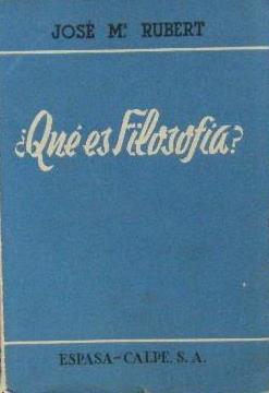 Portada ¿QUE ES FILOSOFIA? - JOSE MARIA RUBERT - ESPASA CALPE