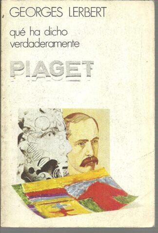 Portada QUE HA DICHO VERDADERAMENTE PIAGET - GEORGES LERBERT - DONCEL