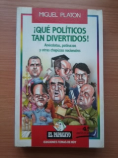 Portada ¡QUE POLITICOS TAN DIVERTIDOS! - MIGUEL PLATON - TEMAS DE HOY